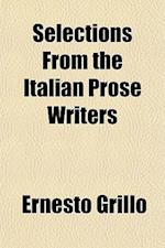 Selections from the Italian Prose Writers af Ernesto Grillo
