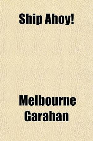 Ship Ahoy! af Melbourne Garahan
