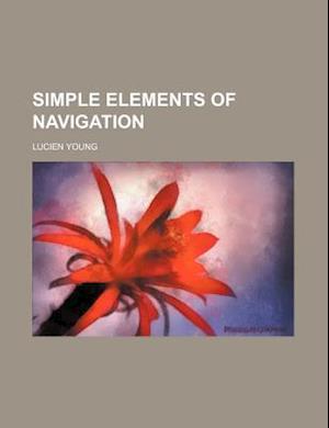 Simple Elements of Navigation af Lucien Young