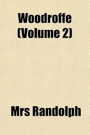 Woodroffe (Volume 2) af Mrs Randolph