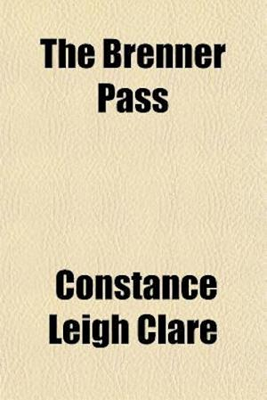 The Brenner Pass af Constance Leigh Clare
