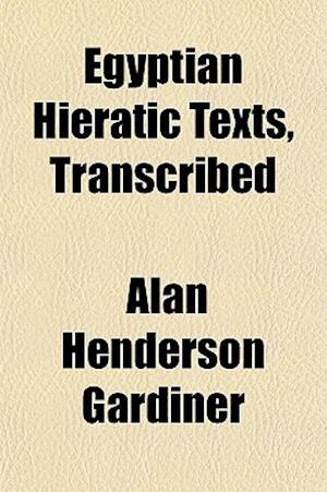 Egyptian Hieratic Texts, Transcribed af Alan Henderson Gardiner