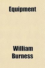 Equipment af William Burness