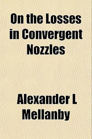 On the Losses in Convergent Nozzles af Alexander L. Mellanby