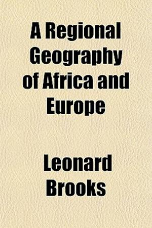 A Regional Geography of Africa and Europe af Leonard Brooks