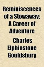 Reminiscences of a Stowaway; A Career of Adventure af Charles Elphinstone Gouldsbury