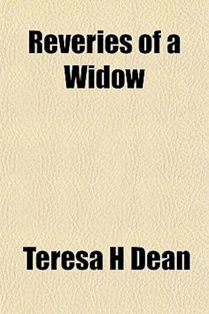 Reveries of a Widow af Teresa H. Dean