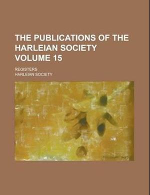 The Publications of the Harleian Society; Registers Volume 15 af Harleian Society, Georgette Ducrest