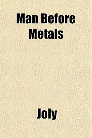 Man Before Metals af Joly