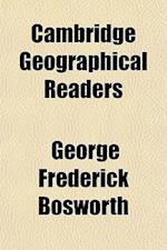 Cambridge Geographical Readers af George Frederick Bosworth