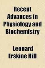 Recent Advances in Physiology and Biochemistry af Leonard Erskine Hill