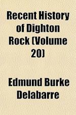 Recent History of Dighton Rock (Volume 20) af Edmund Burke Delabarre