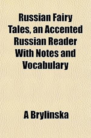 Russian Fairy Tales, an Accented Russian Reader with Notes and Vocabulary af A. Brylinska