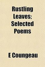 Rustling Leaves; Selected Poems af E. Coungeau