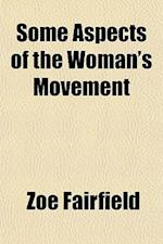 Some Aspects of the Woman's Movement af Zo Fairfield, Zoe Fairfield