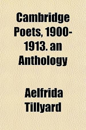 Cambridge Poets, 1900-1913. an Anthology af Aelfrida Tillyard