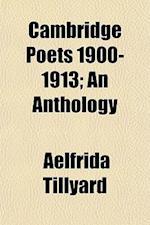 Cambridge Poets 1900-1913; An Anthology af Aelfrida Tillyard