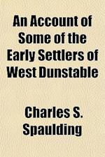 An Account of Some of the Early Settlers of West Dunstable af Charles S. Spaulding