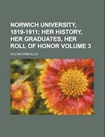 Norwich University, 1819-1911 Volume 3; Her History, Her Graduates, Her Roll of Honor af William Arba Ellis