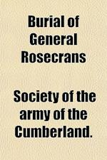 Burial of General Rosecrans af Society Of the Army of the Cumberland