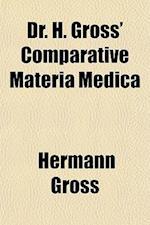 Dr. H. Gross' Comparative Materia Medica af Hermann Gross