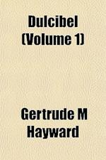 Dulcibel (Volume 1) af Gertrude M. Hayward
