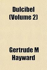 Dulcibel (Volume 2) af Gertrude M. Hayward