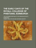 The Early Days of the Royall Colledge of Phisitians, Edinburgh; The Extended Oration of the Harveian Society, Edinburgh af Robert Peel Ritchie
