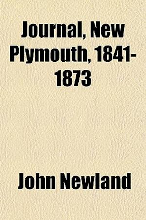 Journal, New Plymouth, 1841-1873 af John Newland