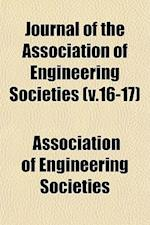 Journal of the Association of Engineering Societies (V.16-17) af Association Of Engineering Societies