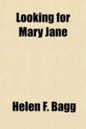 Looking for Mary Jane af Helen F. Bagg