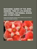 Mariamne, Queen of the Jews, Genesis, Tree of Life (Edison), the Fairies, Centennial Songs and Other Poems af Sarah Burlingame Rankin