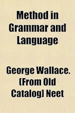 Method in Grammar and Language af George Wallace Neet