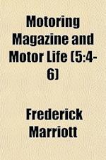 Motoring Magazine and Motor Life (5 af Frederick Marriott