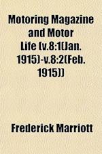 Motoring Magazine and Motor Life (V.8 af Frederick Marriott