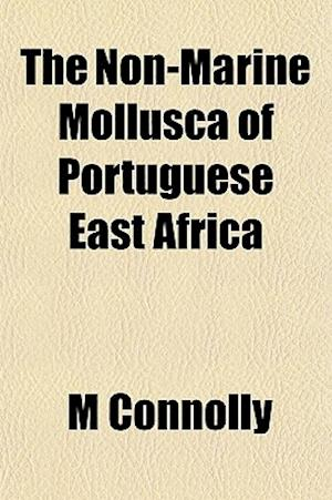 The Non-Marine Mollusca of Portuguese East Africa af M. Connolly