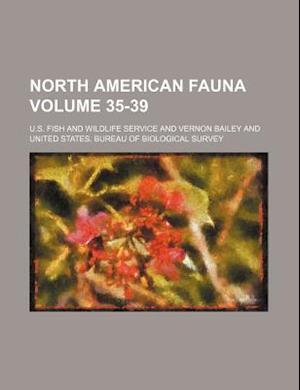 North American Fauna Volume 35-39 af United States Bureau Of Survey, Wildlife Service, U. S. Fish and Wildlife Service