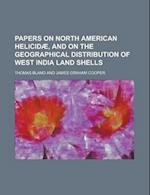 Papers on North American Helicid], and on the Geographical Distribution of West India Land Shells af Thomas Bland