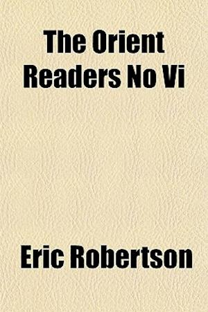 The Orient Readers No VI af Eric Robertson