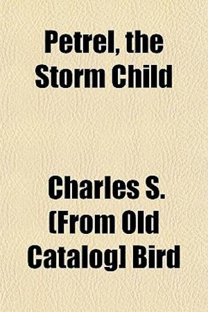 Petrel, the Storm Child af Charles S. Bird