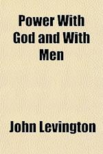 Power with God and with Men af John Levington