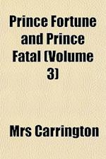 Prince Fortune and Prince Fatal (Volume 3) af Mrs Carrington