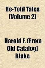 Re-Told Tales (Volume 2) af Harold F. Blake