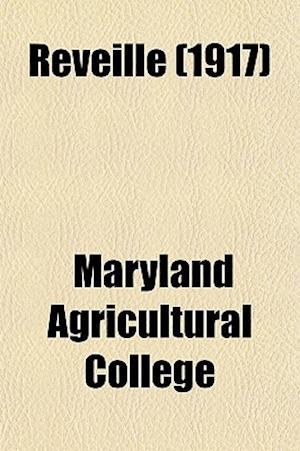 Reveille (1917) af Maryland Agricultural College