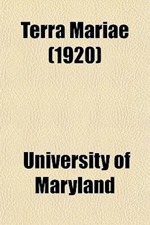 Terra Mariae (1920) af University Of Maryland