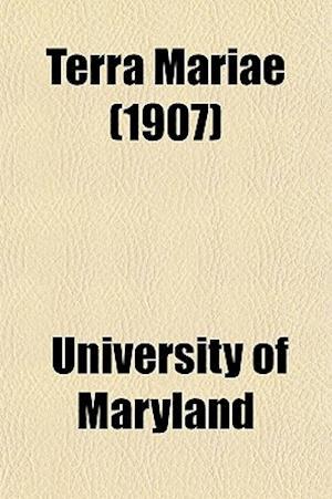 Terra Mariae (1907) af University Of Maryland