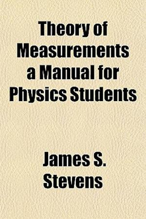 Theory of Measurements a Manual for Physics Students af James S. Stevens