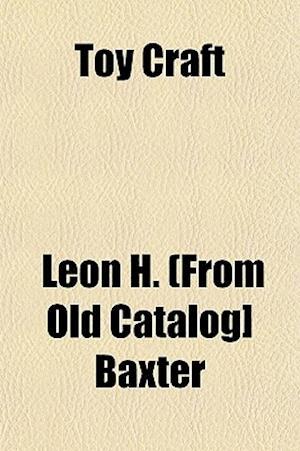 Toy Craft af Leon H. Baxter