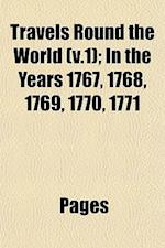 Travels Round the World (V.1); In the Years 1767, 1768, 1769, 1770, 1771 af Pags, Pages