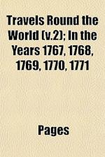 Travels Round the World (V.2); In the Years 1767, 1768, 1769, 1770, 1771 af Pags, Pages